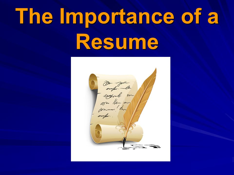 The Importance of a Resume