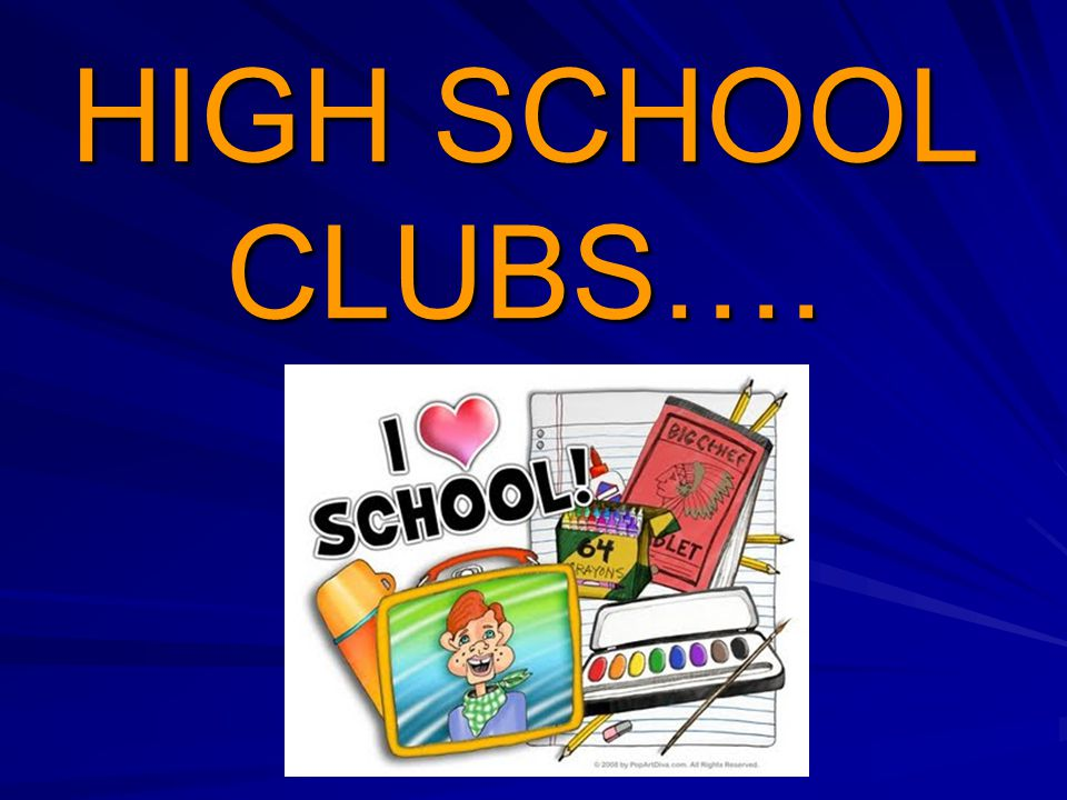 HIGH SCHOOL CLUBS….