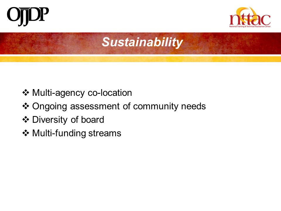  Multi-agency co-location  Ongoing assessment of community needs  Diversity of board  Multi-funding streams