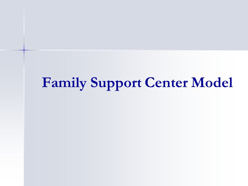 Family Support Center Model