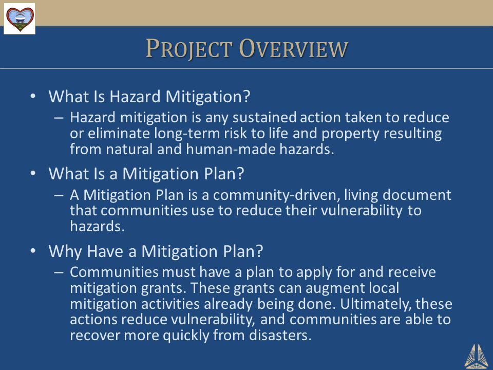 P ROJECT O VERVIEW What Is Hazard Mitigation.