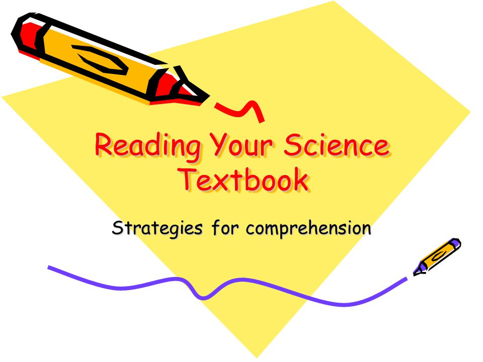 Reading Your Science Textbook Strategies for comprehension
