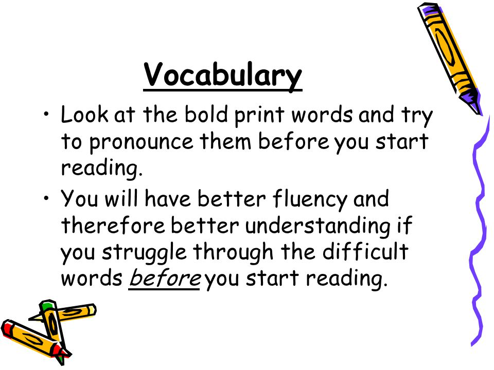 Vocabulary Look at the bold print words and try to pronounce them before you start reading.