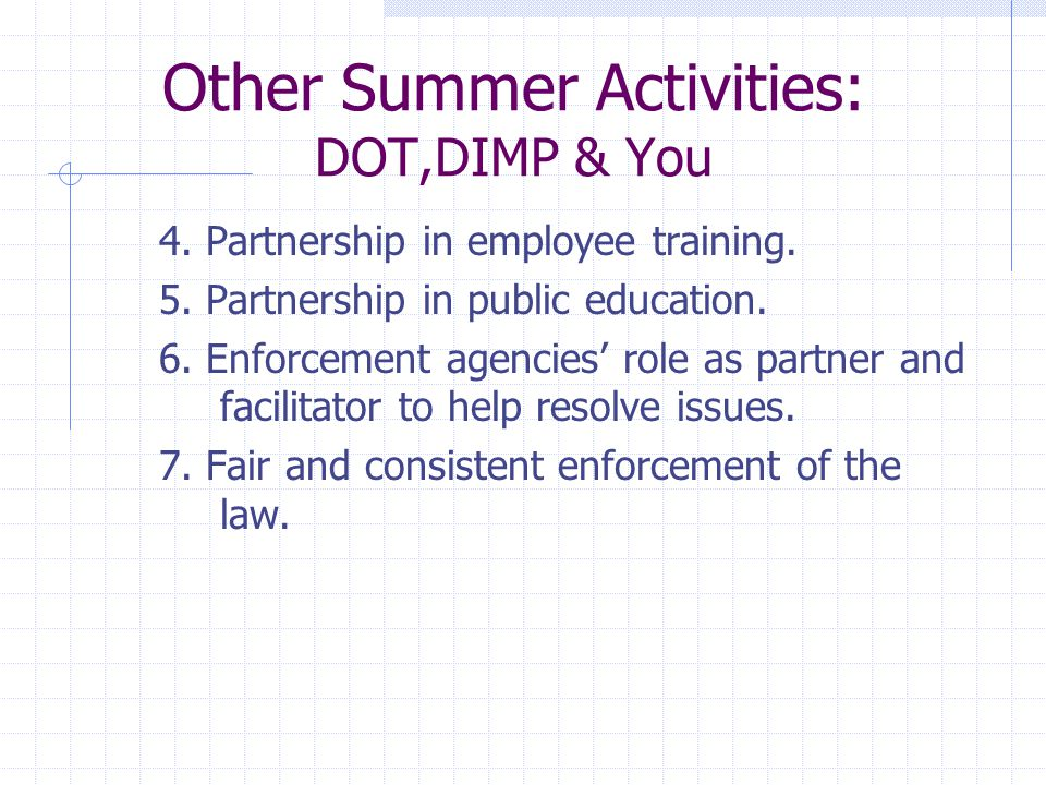 Other Summer Activities: DOT,DIMP & You 4. Partnership in employee training.