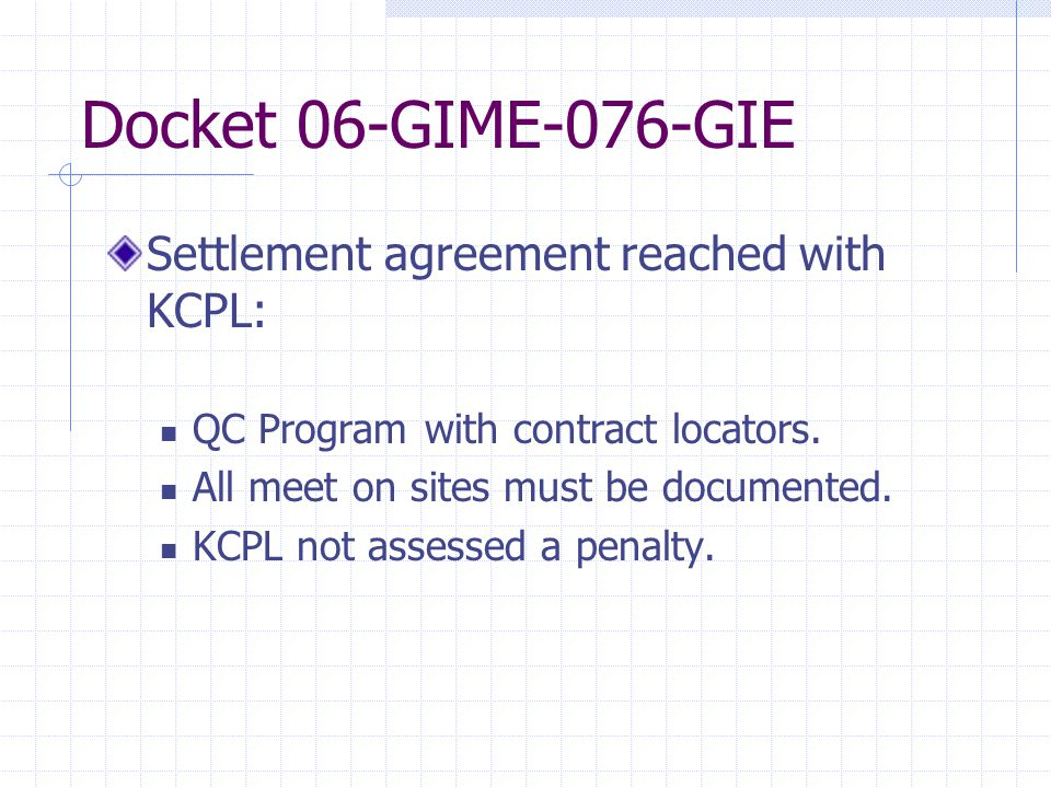 Docket 06-GIME-076-GIE Settlement agreement reached with KCPL: QC Program with contract locators.
