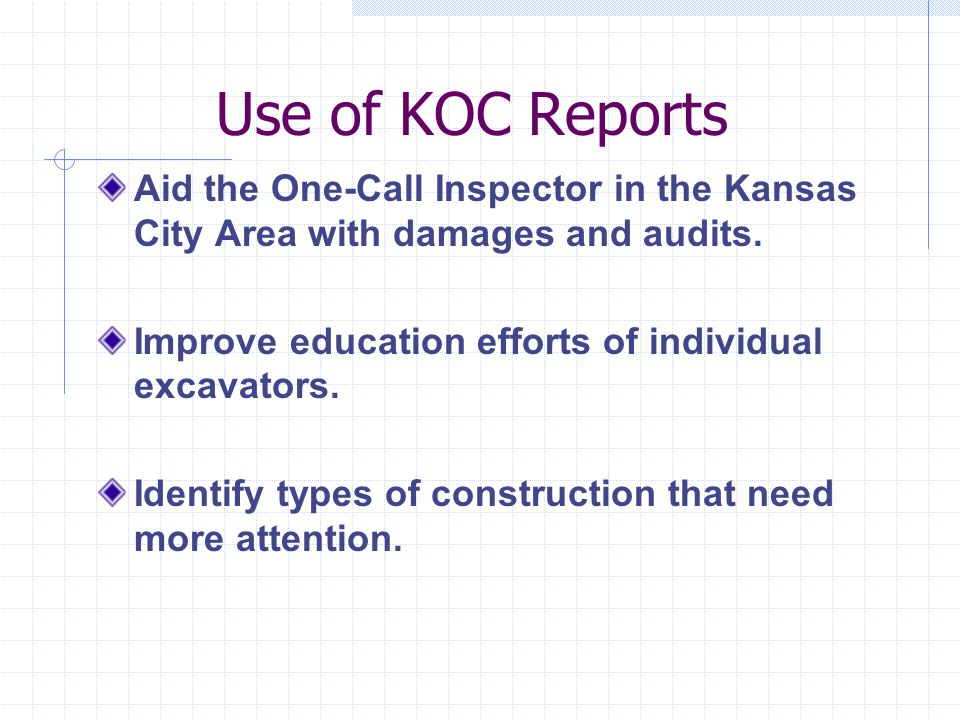 Use of KOC Reports Aid the One-Call Inspector in the Kansas City Area with damages and audits.
