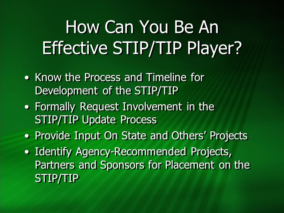 How Can You Be An Effective STIP/TIP Player.