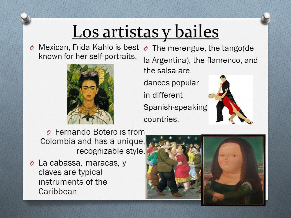 Los artistas y bailes O Mexican, Frida Kahlo is best known for her self-portraits.