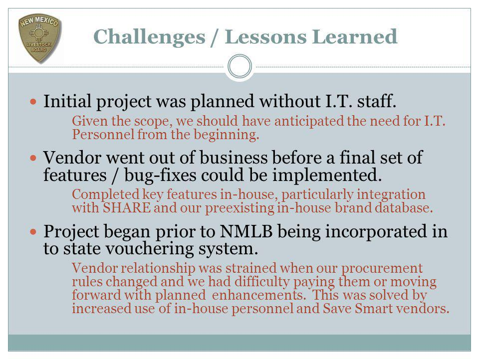 Challenges / Lessons Learned Initial project was planned without I.T.