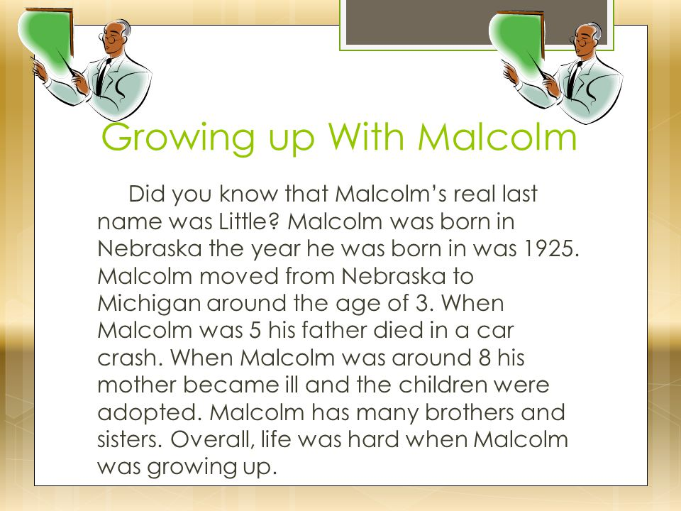 Growing up With Malcolm Did you know that Malcolm's real last name was Little.