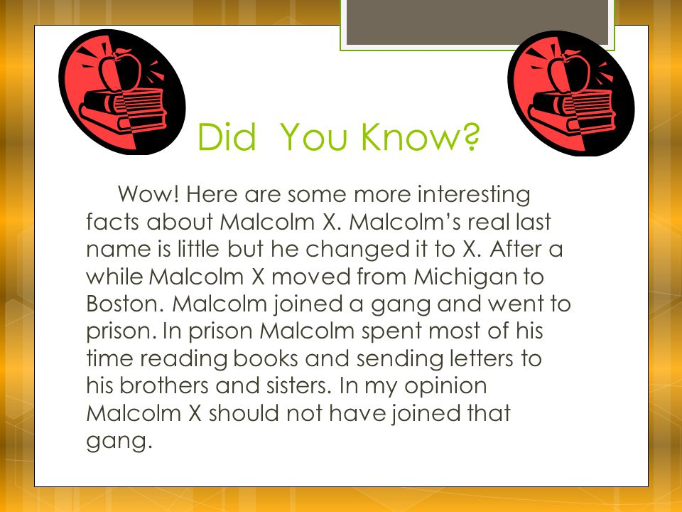 Did You Know. Wow. Here are some more interesting facts about Malcolm X.