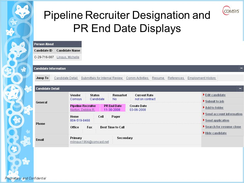 Proprietary and Confidential Pipeline Recruiter Designation and PR End Date Displays