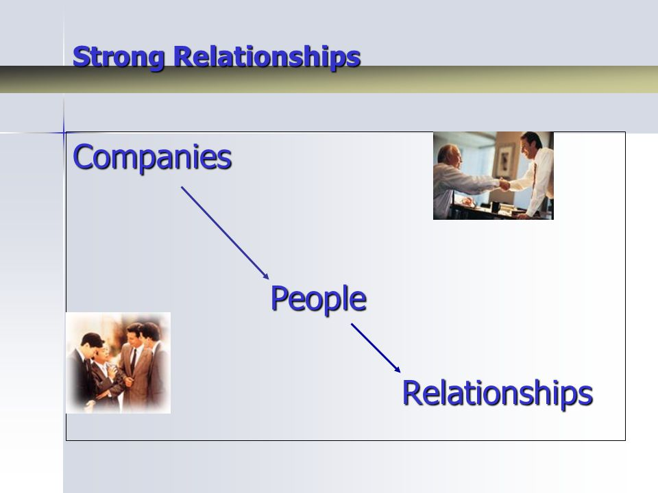 Strong Relationships CompaniesPeopleRelationships