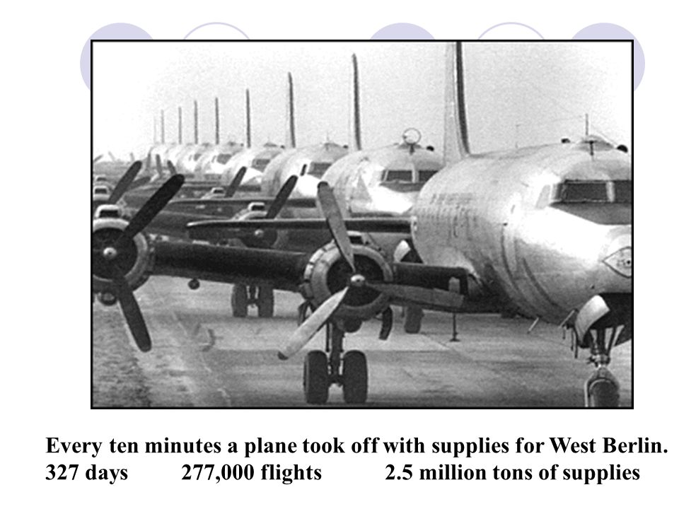 Every ten minutes a plane took off with supplies for West Berlin.