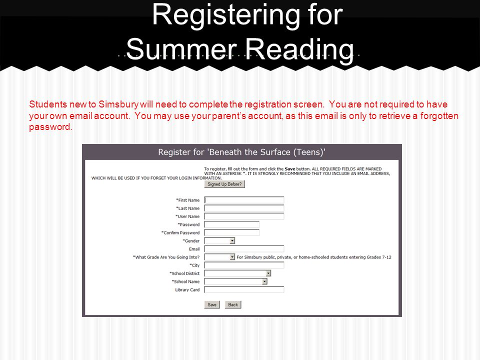 Registering for Summer Reading Students new to Simsbury will need to complete the registration screen.