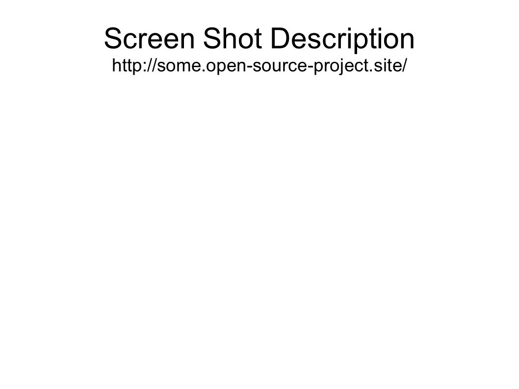 Screen Shot Description http://some.open-source-project.site/