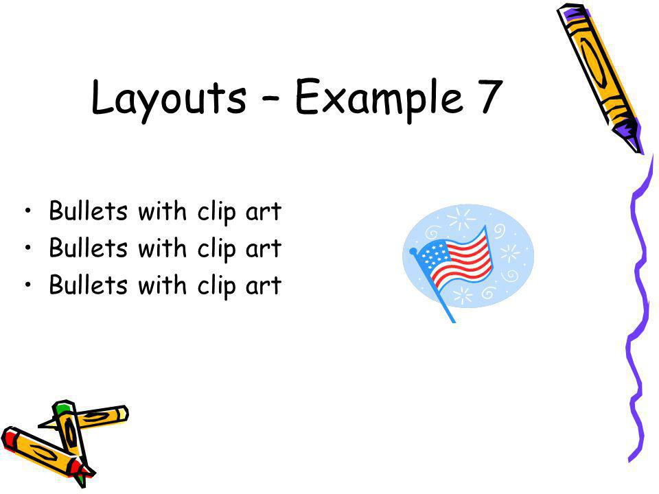 Layouts – Example 7 Bullets with clip art