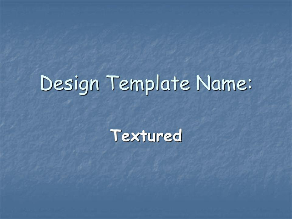 Design Template Name: Textured