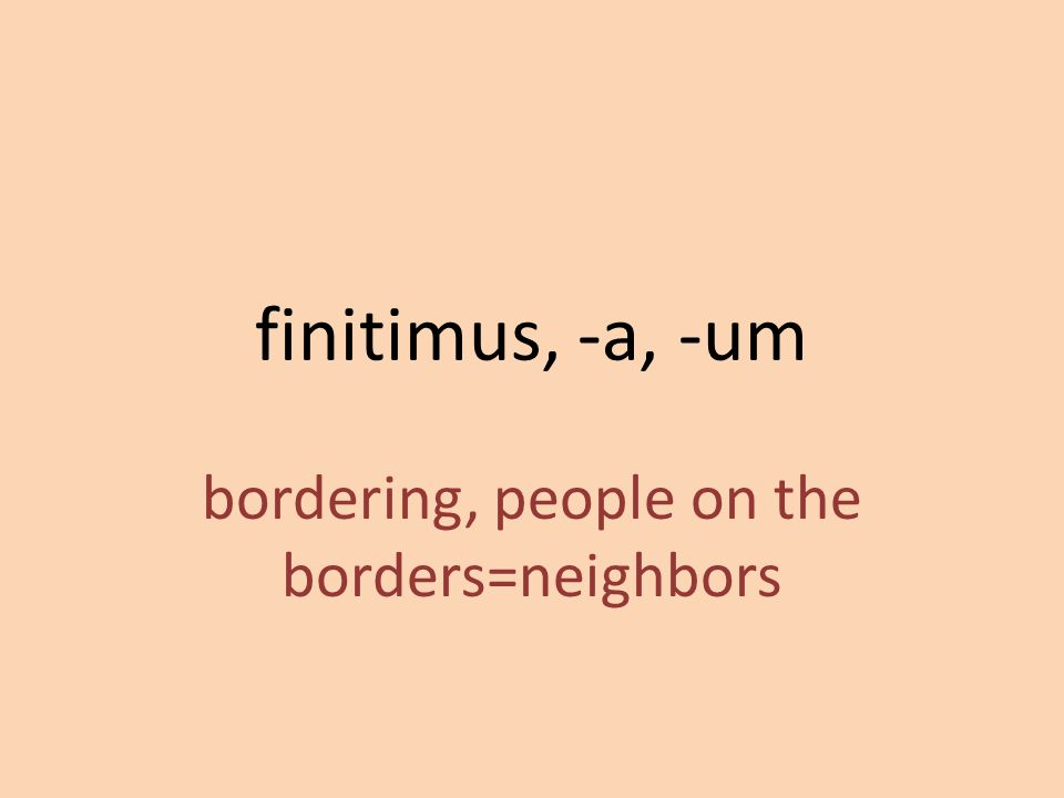 bordering, people on the borders=neighbors