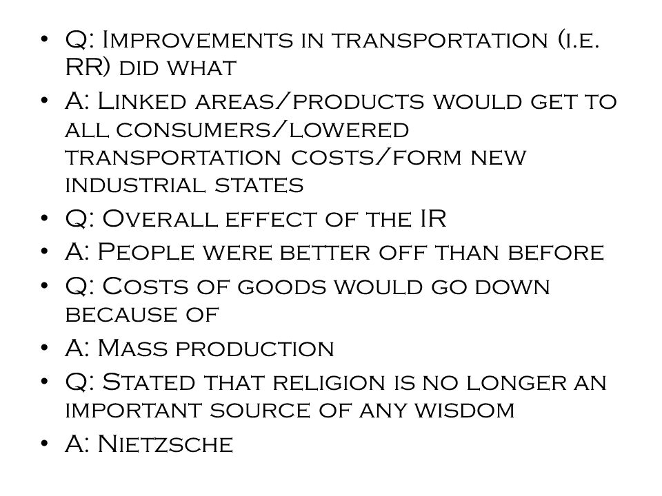 Q: Improvements in transportation (i.e.