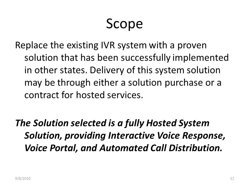 Scope Replace the existing IVR system with a proven solution that has been successfully implemented in other states.
