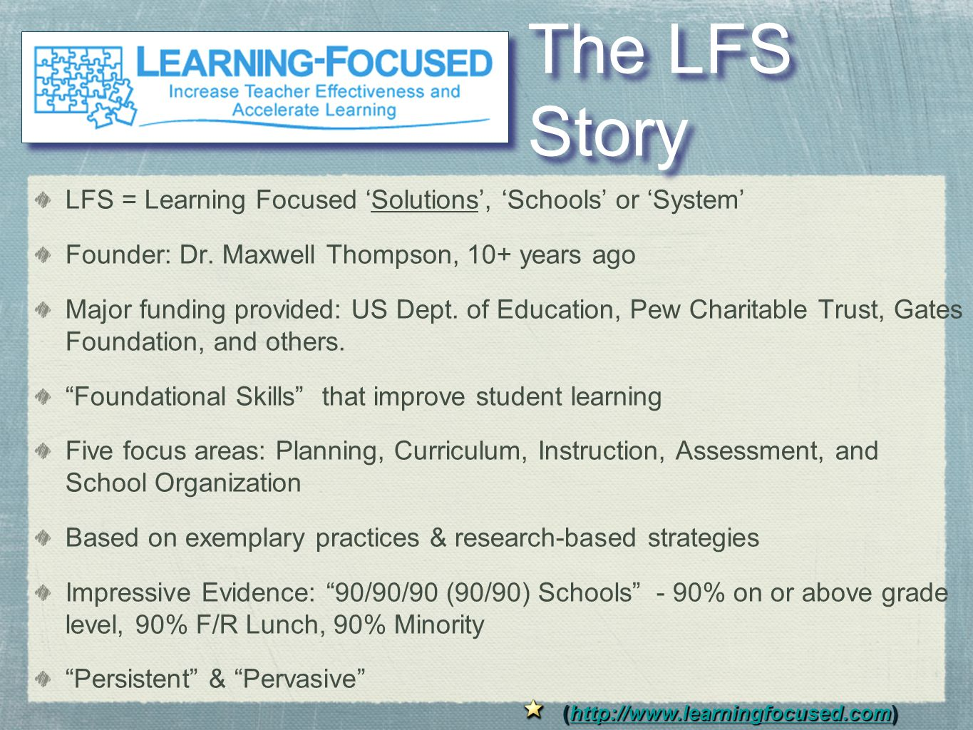 The LFS Story LFS = Learning Focused 'Solutions', 'Schools' or 'System' Founder: Dr.