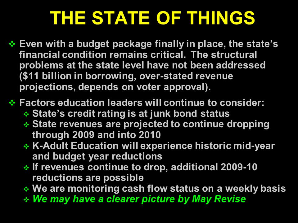  Even with a budget package finally in place, the state's financial condition remains critical.