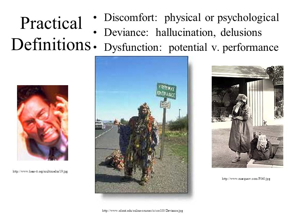 Conceptual Definitions Statistical deviation –Based on frequency but no distinction of desirable and undesirable Deviation from ideal mental health –Self-actualization, balance, resistance to stress Multicultural perspectives –Cultural universality v.