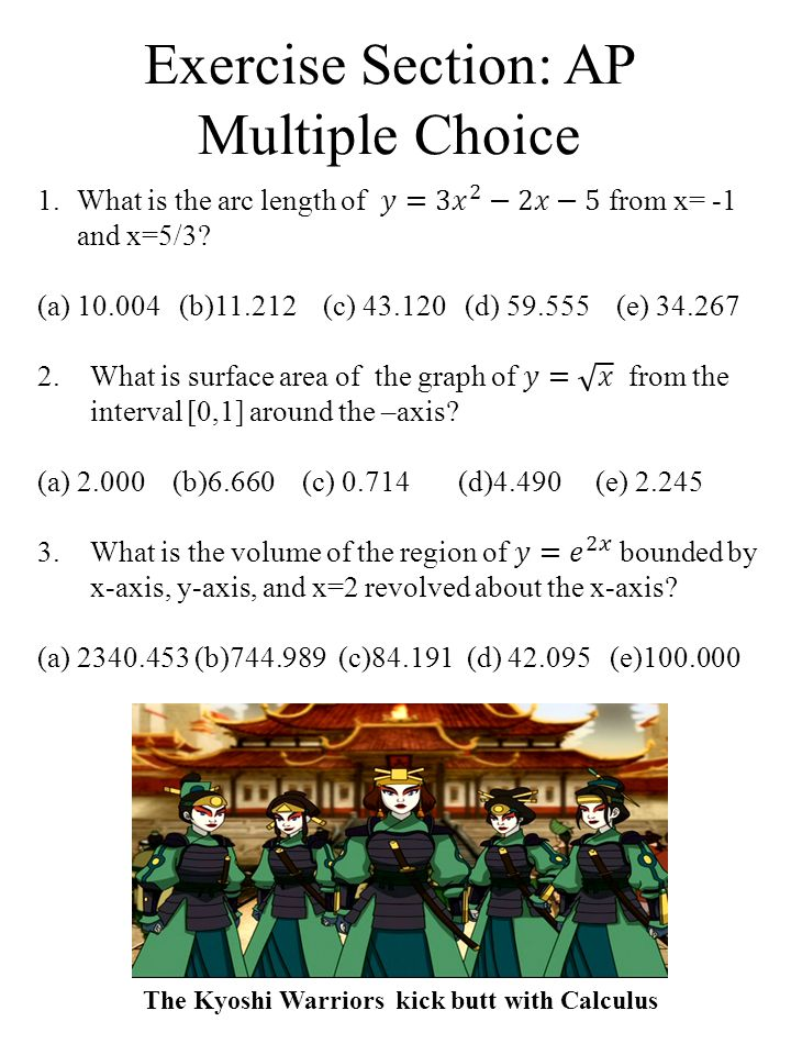 Exercise Section: AP Multiple Choice The Kyoshi Warriors kick butt with Calculus