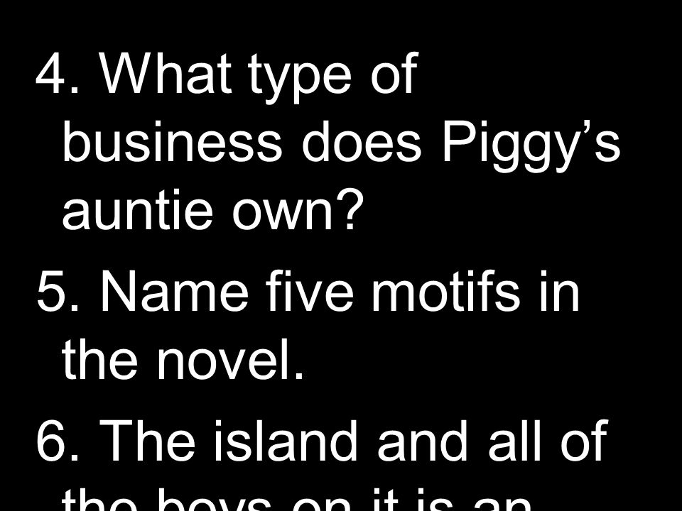 4. What type of business does Piggy's auntie own.