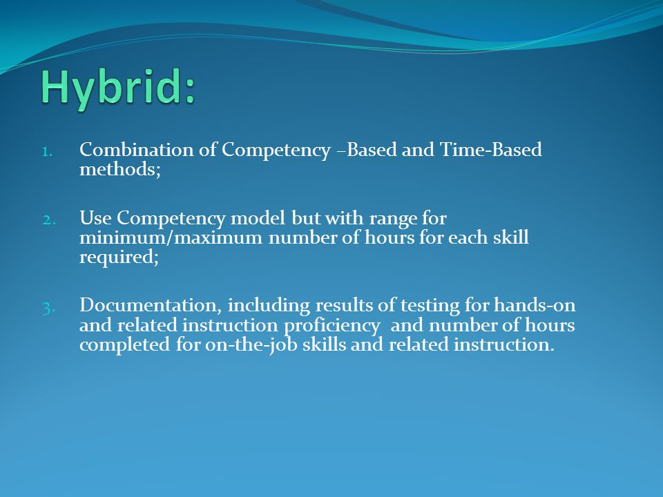 1. Combination of Competency –Based and Time-Based methods; 2.