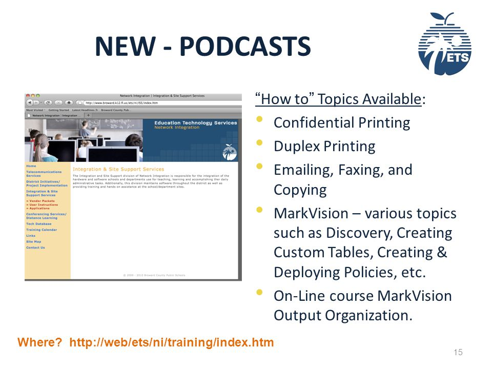 NEW - PODCASTS How to Topics Available: Confidential Printing Duplex Printing Emailing, Faxing, and Copying MarkVision – various topics such as Discovery, Creating Custom Tables, Creating & Deploying Policies, etc.