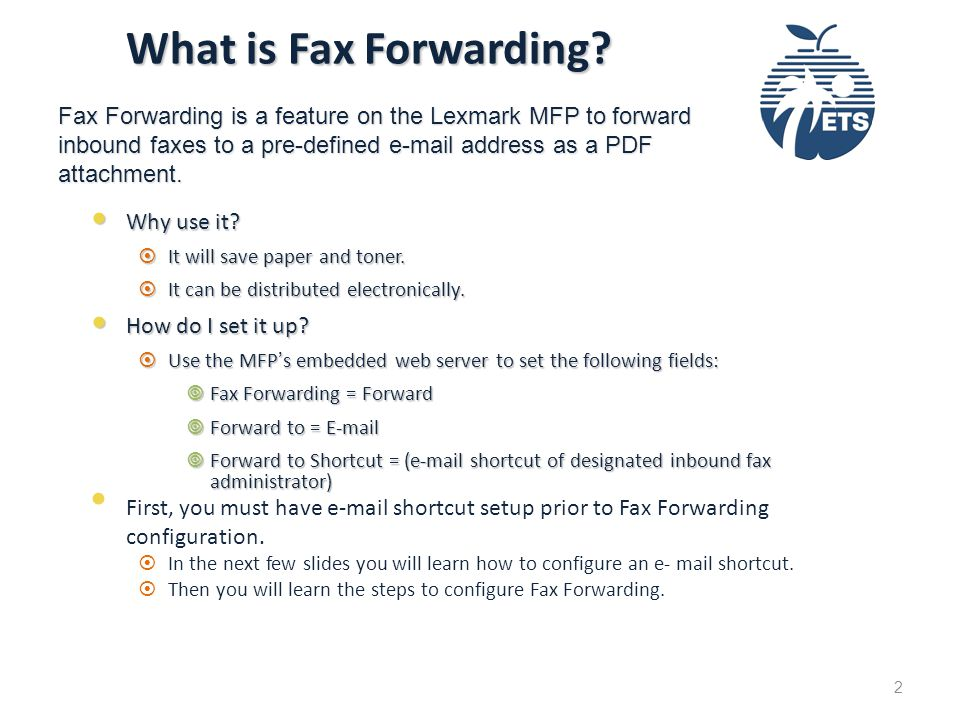What is Fax Forwarding. What is Fax Forwarding. Why use it.