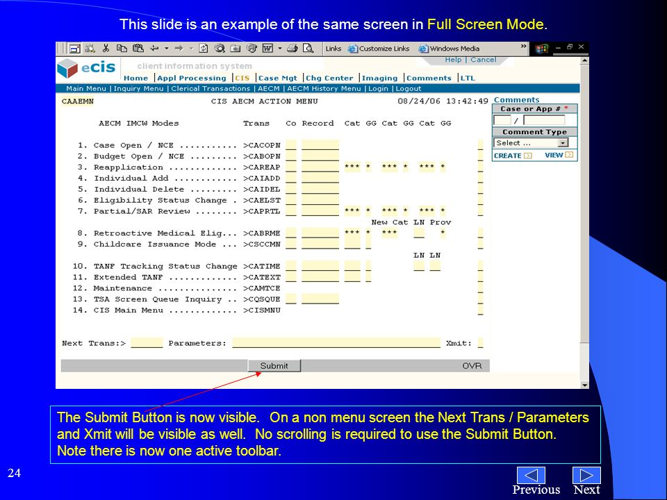 NextPrevious 24 This slide is an example of the same screen in Full Screen Mode.