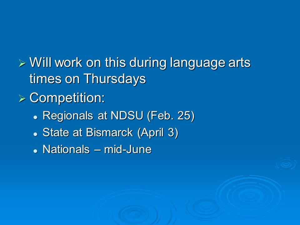  Will work on this during language arts times on Thursdays  Competition: Regionals at NDSU (Feb.