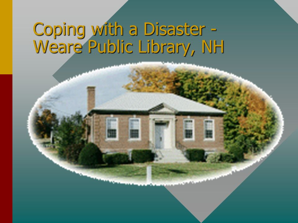 Coping with a Disaster - Weare Public Library, NH