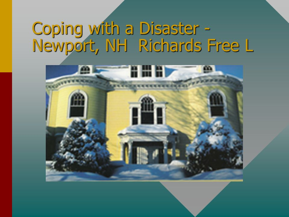 Coping with a Disaster - Newport, NH Richards Free L