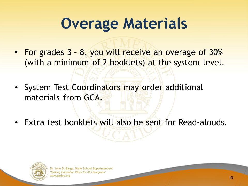 Overage Materials For grades 3 – 8, you will receive an overage of 30% (with a minimum of 2 booklets) at the system level.