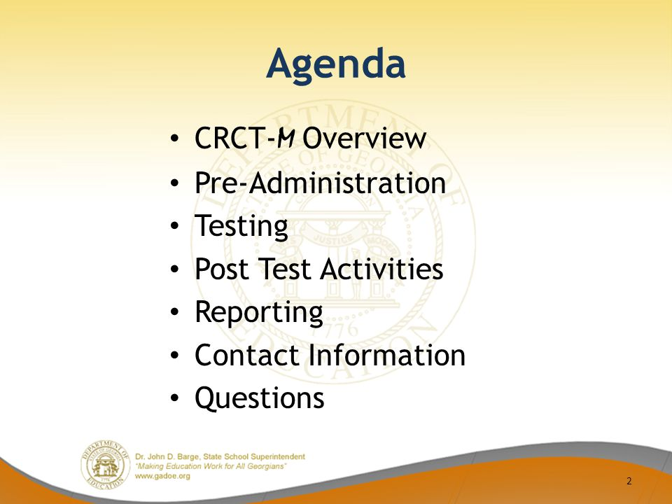 Agenda CRCT- M Overview Pre-Administration Testing Post Test Activities Reporting Contact Information Questions 2