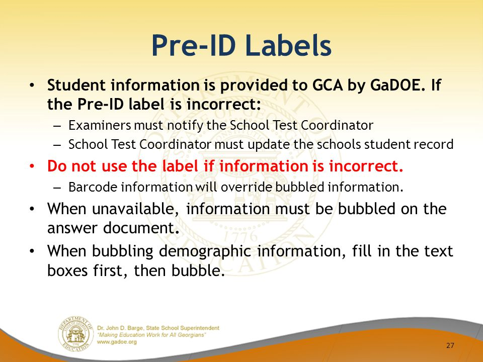 Pre-ID Labels Student information is provided to GCA by GaDOE.