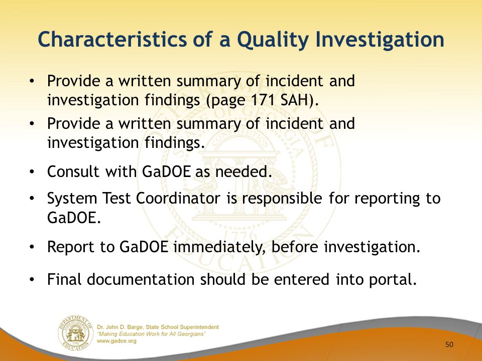 Characteristics of a Quality Investigation Provide a written summary of incident and investigation findings (page 171 SAH).