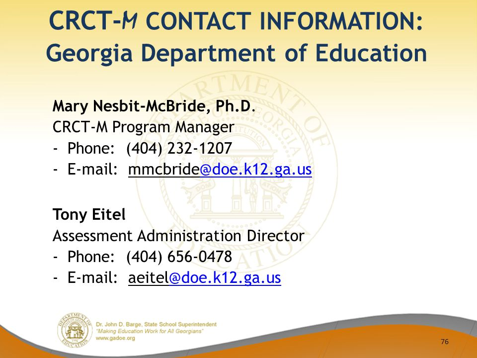CRCT- M CONTACT INFORMATION: Georgia Department of Education Mary Nesbit-McBride, Ph.D.