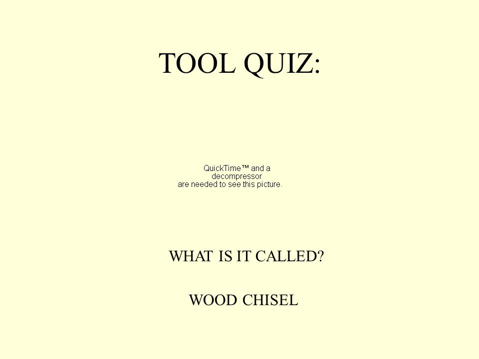 TOOL QUIZ: WHAT IS IT CALLED WOOD CHISEL