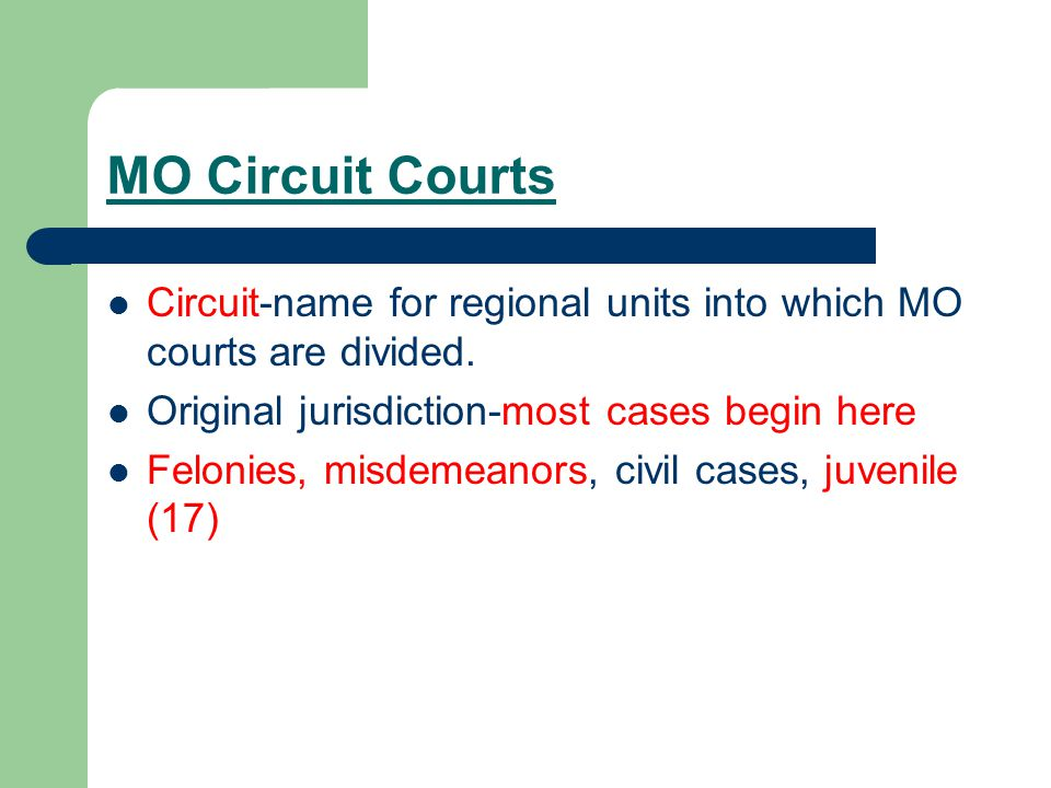 MO Circuit Courts Circuit-name for regional units into which MO courts are divided.