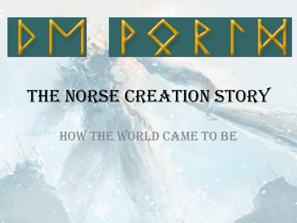 The Norse Creation Story How the world came to be