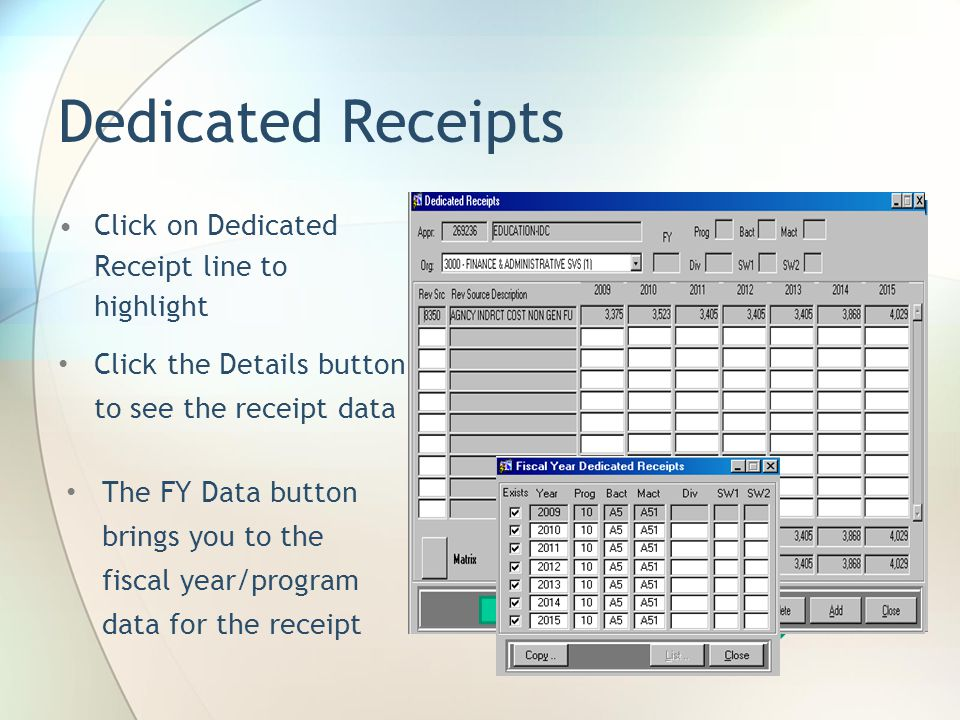 Dedicated Receipts Click on Dedicated Receipt line to highlight Click the Details button to see the receipt data The FY Data button brings you to the fiscal year/program data for the receipt
