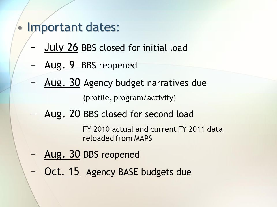 Important dates:Important dates: −July 26 BBS closed for initial load −Aug.
