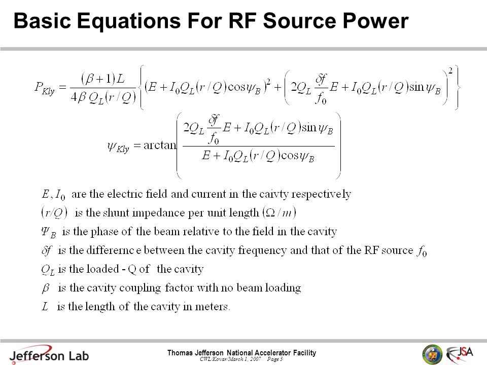 Thomas Jefferson National Accelerator Facility CWL/Kovar/March 1, 2007 Page 3 Basic Equations For RF Source Power