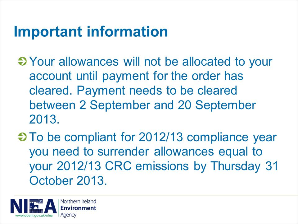 Important information Your allowances will not be allocated to your account until payment for the order has cleared.