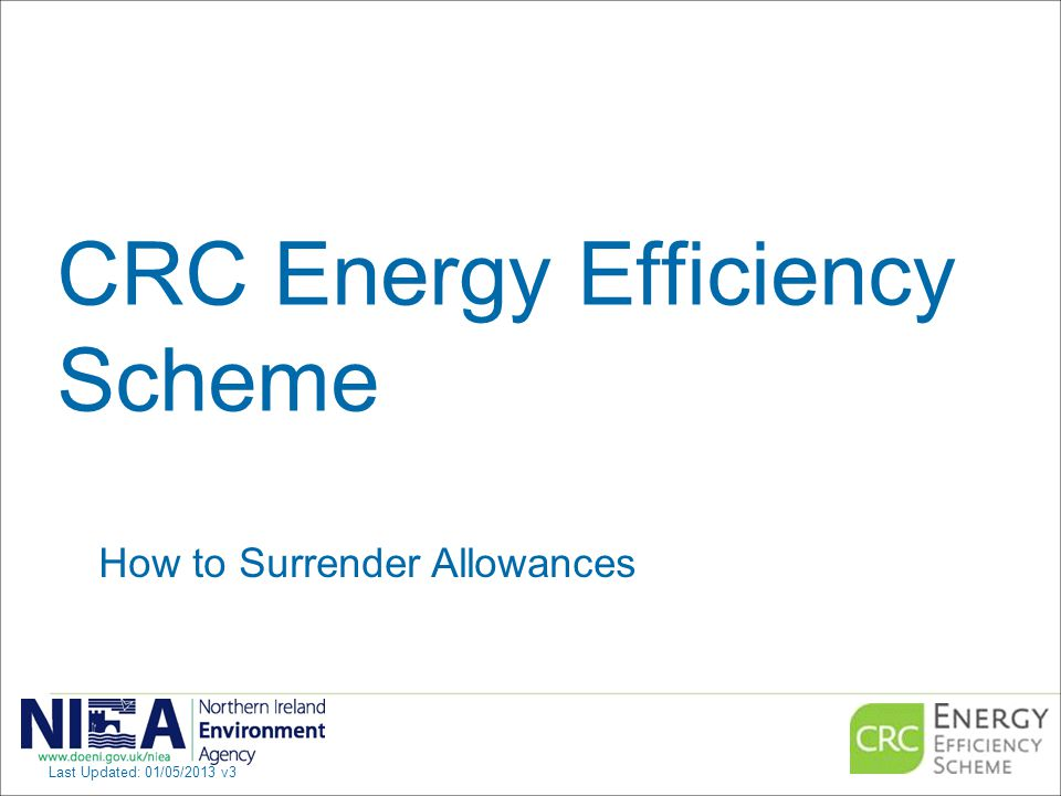 CRC Energy Efficiency Scheme How to Surrender Allowances Last Updated: 01/05/2013 v3